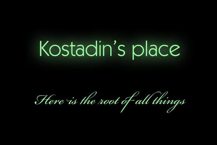 Kostadin's place - Here is the root of all things.
